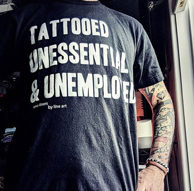 DONATE A BOX OF GLOVES -'Tattooed Unessential & Unemployed' T-Shirt by Line Art