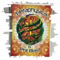Metaphysical - Sketchbook by Phil Blast