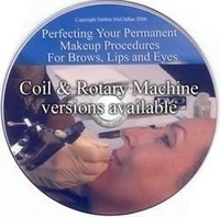 Perfecting your Permanent Makeup Procedures for Brows, Eyes and Lips - DVD - Coil or Rotary Version