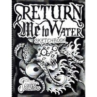 Return Me to Water Sketchbook