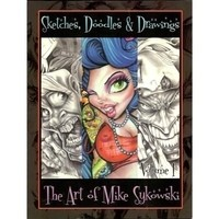 Sketches, Doodles, & Drawings - The Art of Mike Sykowski