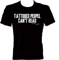 'Tattooed Peopel Cant Read' T-Shirt by Line Art