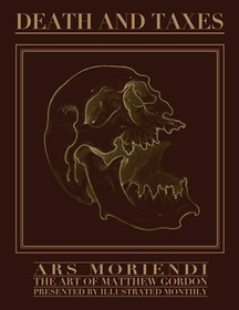 Death and Taxes - Ars Moriendi - The Art of Matthew Gordon