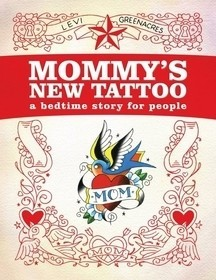 Mommy's New Tattoo - A Bedtime Story for People