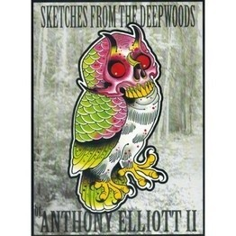 Sketches from the Deep Woods by Anthony Elliott II